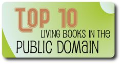 Top Ten Living Books from the Public Domain by Jimmie's Collage