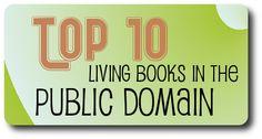 Top 10 Living Books in the Public Domain for a Charlotte Mason Homeschool Public Domain Books, Charlotte Mason, School Resources, Home Schooling, Homeschool Curriculum, Organizer, Lesson Plans, Website, Top Ten