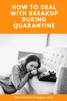 How To Deal With A Breakup During Quarantine - The Relationship Guy Dealing With Breakup, Finding A New Hobby, Best Relationship Advice, After Break Up, Human Connection, New Chapter, New Hobbies, Listening To You, Self Esteem