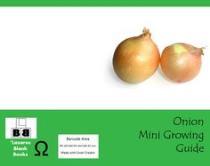 Onion Mini Growing Guide (Paperback – Edition 1) By Lazaros' Blank Books A nice semi-blank book which will teach you all the information you need to know in order to grow onions in your…