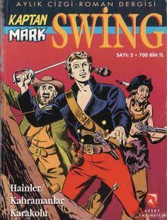 Kaptan Swing: Herhalde bütün maceralarını okumuşumdur.