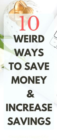 Here are ten great tips for saving money and increasing your savings. Some weird ways to save money. Click through to read more or pin now and read later.