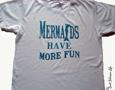MERMAIDS have more Fun T shirt  American by SweetBohemianLife