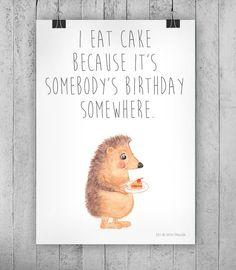 Dieser süße Print kommt in A2 zu dir <3 Liebe Kuchen! Liebe dich selbst! :)Wenn du das nächste Mal einen leckeren Kuchen dem doofen Kalorienzählen vorziehst, denke stets daran: du bist nicht...