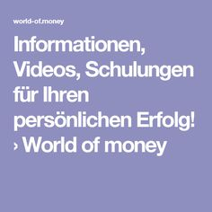 Informationen, Videos, Schulungen für Ihren persönlichen Erfolg! › World of money Wordpress, Boarding Pass, Videos, Products, Video Clip