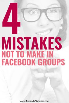 Want to use Facebook groups to get clients? Here are 4 mistakes you should definitely NOT be making if you're trying to market yourself on Facebook // Miranda Nahmias
