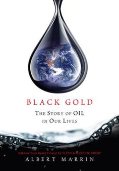 Black Gold by Albert Marrin, Click to Start Reading eBook, Oil is not pretty, but it is a resource that drives the modern world. It has made fortunes for the l