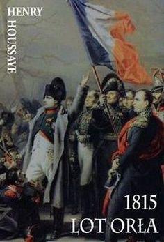 1815 Lot Orła - Henry Houssaye - Książka