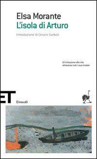 L'isola di Arturo è un romanzo di Elsa Morante, vincitrice con tale libro del Premio Strega nel 1957