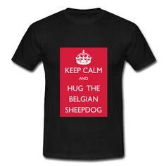 Keep calm and hug the belgian #sheepdog