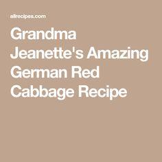 Grandma Jeanette's Amazing German Red Cabbage Recipe
