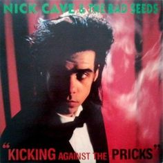 Nick Cave & The Bad Seeds Kicking Against The Pricks Vinyl LP