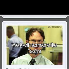 Or work with a Jim halpert!