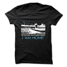 In natre, watching birds, i am home T Shirts, Hoodies. Get it now ==► https://www.sunfrog.com/Hobby/In-natrewatching-birds-i-am-home.html?57074 $19
