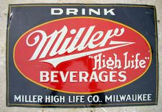 """Miller """"High Life"""" Beverages Sign  This sign is an original advertisement for Miller """"High Life"""" Beverages. It was made in the 1940s"""