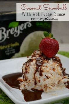 Make Ahead recipes, coconut snowball with hot fudge sauce, Dessert that LOOKS fancy but you can make it in about 15 seconds, Ice Cream Recipe, Breyers #MoreTreats #Ad