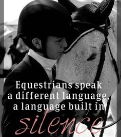 Equestrians speak a different language...