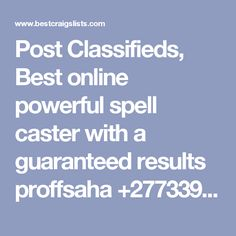 Post Classifieds, Best online powerful spell caster with a guaranteed results proffsaha - Blida, Algeria - Post Free Classified Ads,… Love Spell Caster, Community Activities, Free Classified Ads, Love Spells, Spelling, Real Estate, Vehicles, Real Estates, Car