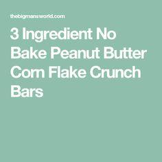 3 Ingredient No Bake Peanut Butter Corn Flake Crunch Bars