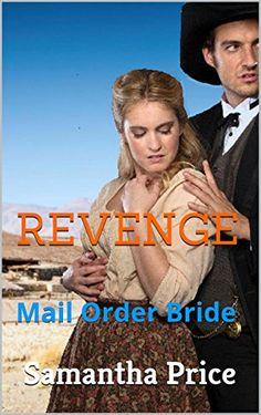 Mail Order Bride: Revenge (Historical Western Romance): Clean Romance Series (Western Mail Order Brides Book 3) by Samantha Price http://www.amazon.com/dp/B013UMZIHO/ref=cm_sw_r_pi_dp_KDi0vb1YJZ2TW