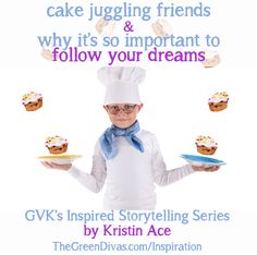 GVK's Kristin Ace on Cake Juggling & Following Your Dreams