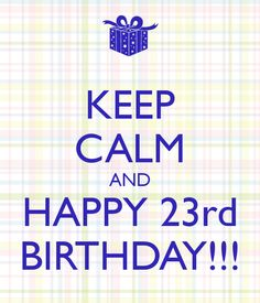 KEEP CALM AND HAPPY BIRTHDAY! Another original poster design created with the Keep Calm-o-matic. Buy this design or create your own original Keep Calm design now. Happy Birthday Wallpaper, 23rd Birthday, Keep Calm, Back To School, Lol, Ideas, Stay Calm, Relax, Entering School
