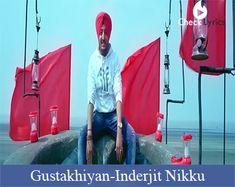 The song Gustakhiyan Lyrics | Inderjit Nikku Ft. Kuwar Virk from the movie/album All Lyrics with lyrical video, sung by Inderjit Nikku. Discover more Fun and Masti lyrics along with meaning.