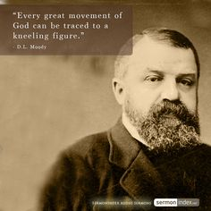 """Every great movement of God can be traced to a kneeling figure."" - D.L. Moody #movement #kneeling #prayer"