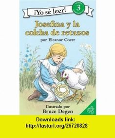 Josefina Story Quilt, The (Spanish edition) Josefina y la colcha de retazos (I Can Read Book 3) (9780060887131) Eleanor Coerr, Bruce Degen , ISBN-10: 0060887133  , ISBN-13: 978-0060887131 ,  , tutorials , pdf , ebook , torrent , downloads , rapidshare , filesonic , hotfile , megaupload , fileserve