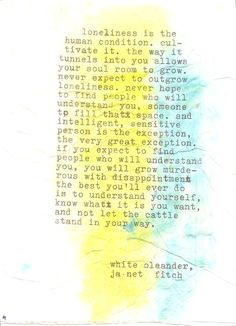 loneliness is the human condition, white oleander, janet fitch, quote, words, typography, typewriter