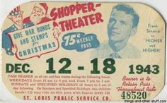 Bus Pass Week of December 12-18, 1943 featuring Frank Sinatra in Higher and Higher! on Immortal Ephemera  https://immortalephemera.com/ngg_tag/frank-sinatra/#sg5