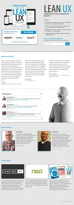 LEAN UX: Applying Lean Principles to Improve User Experience    Get a tactical understanding of Lean UX—and how it changes the way teams work together. Frame a vision of the problem you're solving and focus your team on the right outcomes. Make your team more productive: combine Lean UX with Agile's scrum framework. Understand the organizational shifts necessary to integrate Lean UX.  SIGN UP FOR THE LEAN UX NEWSLETTER to get updates & exclusive content from Jeff Gothelf.