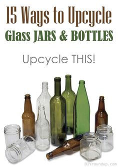 DIY 15 ways to upcycle glass bottles and jars Glass Bottle Crafts, Wine Bottle Art, Crafts With Bottles, Recycled Glass Bottles, Diy Bottle, Bottles And Jars, Glass Jars, Beer Bottles, Cut Bottles