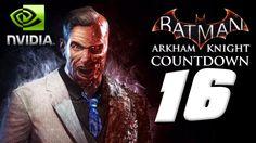 Batman Arkham Knight Countdown 16 - NVIDIA Trailer & Two-Face Review!