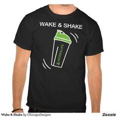 Wake & Shake Shirt