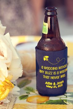 """""""A wedding without any buzz is a wedding that never was.""""  haha funny, who wouldnt want a coozie"""