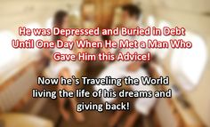 He was broke and miserable then he discovered this. Now he`s a millionaire traveling the world. -