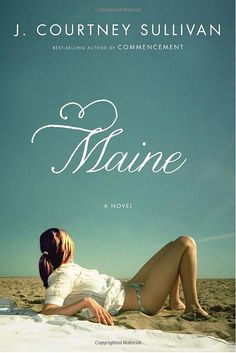 The latest novel by J. Courtney Sullivan.  An inspiring tale of four very different women linked  together by their family summer house in Maine... Great Read! Hard to put down!