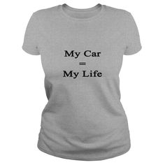 my_car_equals_my_life TShirts #gift #ideas #Popular #Everything #Videos #Shop #Animals #pets #Architecture #Art #Cars #motorcycles #Celebrities #DIY #crafts #Design #Education #Entertainment #Food #drink #Gardening #Geek #Hair #beauty #Health #fitness #History #Holidays #events #Home decor #Humor #Illustrations #posters #Kids #parenting #Men #Outdoors #Photography #Products #Quotes #Science #nature #Sports #Tattoos #Technology #Travel #Weddings #Women