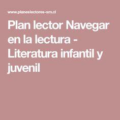 Plan lector Navegar en la lectura - Literatura infantil y juvenil