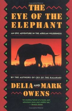 Bestseller Books Online The Eye of the Elephant: An Epic Adventure in the African Wilderness Mark James Owens, Cordelia Dykes Owens $15.87  - http://www.ebooknetworking.net/books_detail-0395680905.html
