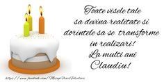La mulți ani și multă sănătate Claudiu! - Felicitari de la multi ani pentru Claudiu - mesajeurarifelicitari.com Happy Birthday Wishes, Birthday Candles, Nasa, Google, Tatoo, Projects, Birthday, Happy Anniversary Wishes, Happy Birthday Greetings