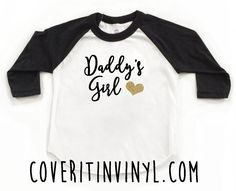 A personal favorite from my Etsy shop https://www.etsy.com/listing/287546281/daddys-girl-fathers-day-tee-my-first