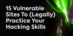 15 Vulnerable Sites To (Legally) Practice Your Hacking Skills, Security Tools, Computer Security, Teaching Technology, Teaching Biology, Jquery Cheat Sheet, Cyber Computer, Hacking Codes, Sql Commands, Learn Hacking