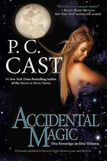 Accidental Magic By: P. C. Cast. Click here to buy this eBook: http://www.kobobooks.com/ebook/Accidental-Magic/book-dTDl3d_t6EiH_E49oruZoQ/page1.html# #kobo #ebooks #newreleases