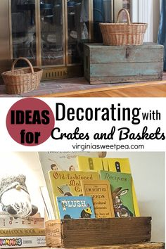Ideas for Decorating with Vintage Crates and Baskets - Crates and baskets are great for not only decorating but also for organizing. Get ideas for using vintage crates and baskets in your home. #decoratingwithvintage #vintagehomedecor