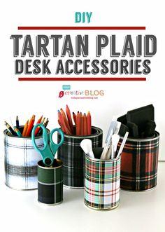 Tartan Plaid - Organizing Your Desk in Style - I love plaid, Tartan plaid to be exact!  This craft couldn't be easier! No skill needed to create a stylish way t…