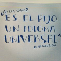 """: """"Es el Pijo un idioma universal"""" ------------> #LaFrasedelDía"""