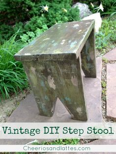 Super primitive!!! Wouldn't this be darling in a garden? Vintage DIY Step Stool #DIY #vintage furniture