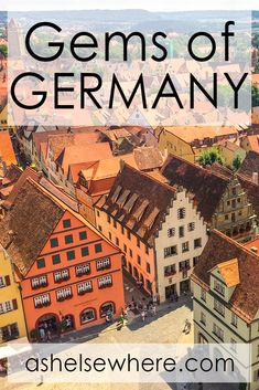 Gems of Germany, Fairy tale towns, medieval villages, historical Europe, Ash Elsewhere.com